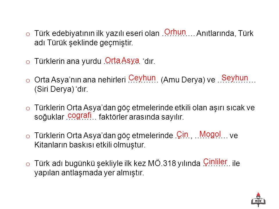 22 o Türk edebiyatının ilk yazılı eseri olan ………….
