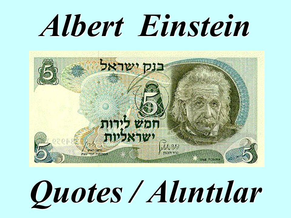 Albert Einstein Quotes / Alıntılar
