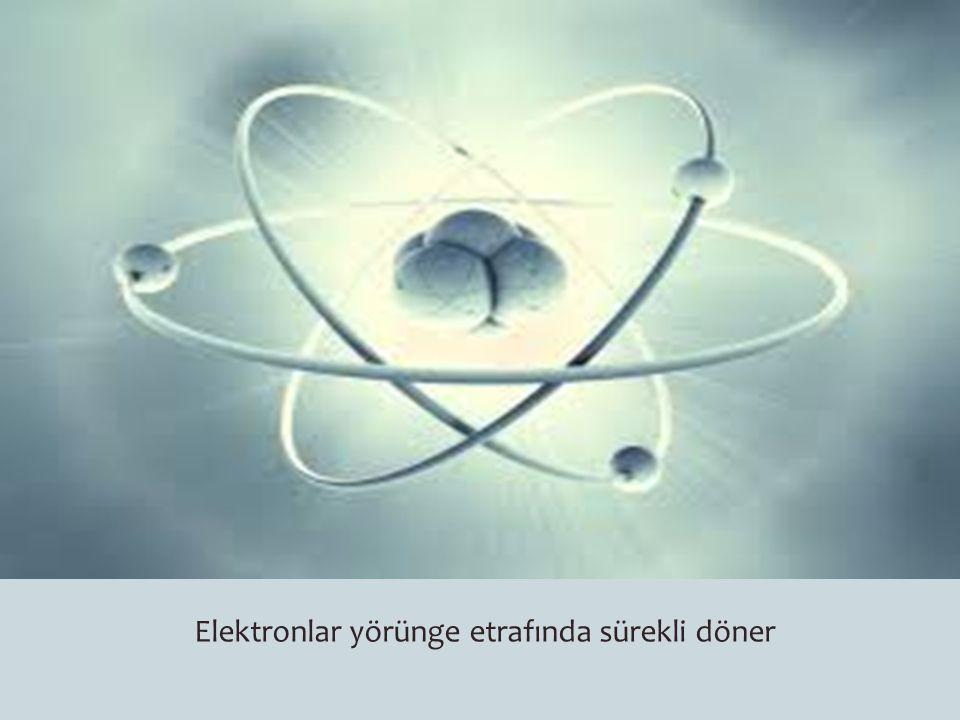 Elektronlar yörünge etrafında sürekli döner