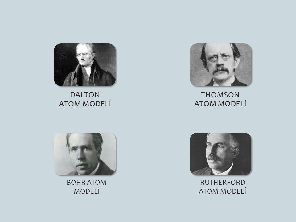 DALTON ATOM MODELİ (1803)  Maddeler çok küçük parçalanamaz atomlardan oluşmuştur.