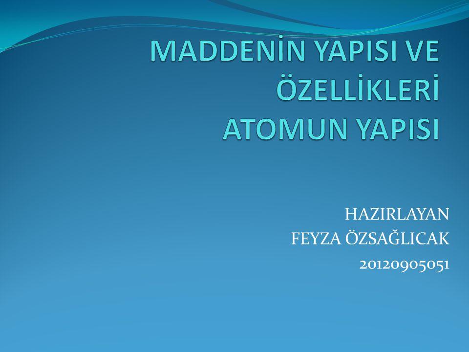 HAZIRLAYAN FEYZA ÖZSAĞLICAK 20120905051