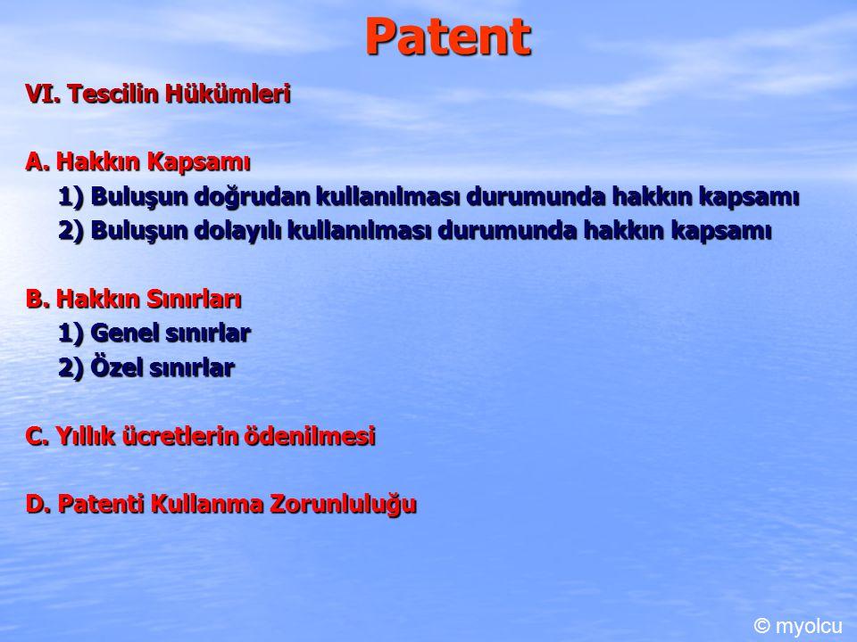 Patent 1) Hakkın Genel sınırlar g) Ülkesellik ilkesinden doğan sınırlama Patent hakkın buluşa hangi ülkede patent alınmışsa ilgili ülkede korunmaktdadır.
