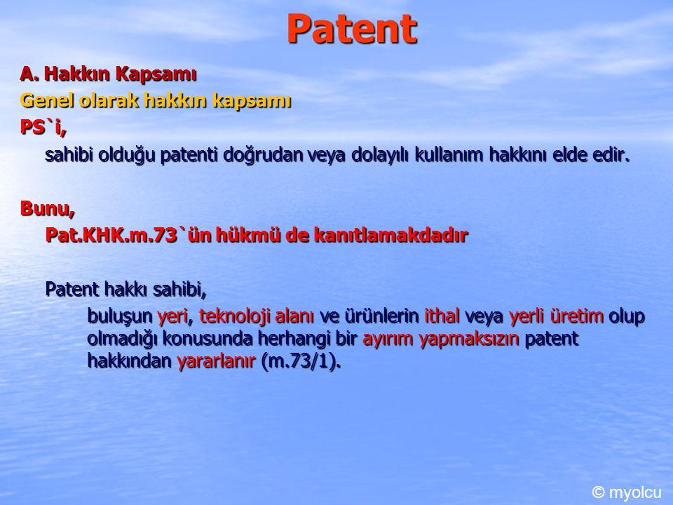 Patent 2) Buluşun dolayılı kullanılması PatKHK.m.74/1`in uygulanmadığı haller PatKHK.m.74/1`de sözü edilen unsurlar veya araçlar piyasada her zaman bulunabilen ürünler ise, üçüncü kişiler, söz konusu kişileri belirtilen fiilleri yapmaya tahrik etmediği takdirde PatKHK.m.74/1`in hükmü uygulanmaz (PatKHK.m.74/2).
