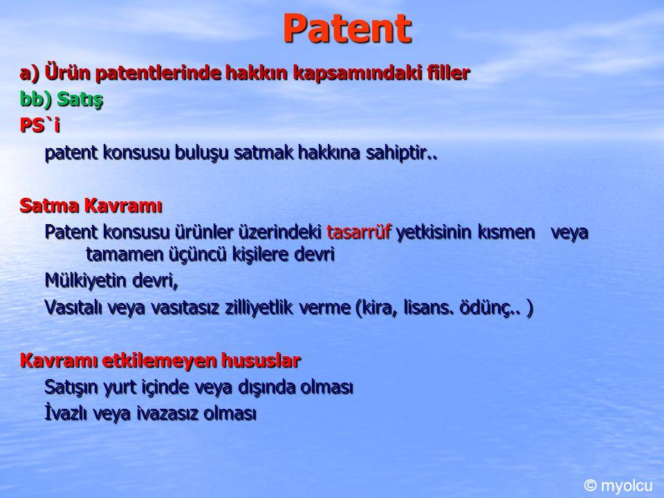 Patent 1) Hakkın Genel Sınırlamaları d) Taşıma araçlarında kullanımı Patent konusu buluşun Paris Anlaşması na dahil ülkelerin gemi veya uzay aracı veya uçak veya kara nakil araçlarının yapımında veya çalıştırılmasında veya bu araçların ihtiyaçlarının karşılanmasında, söz konusu araçların geçici veya tesadüfi olarak Türkiye Cumhuriyeti sınırları içinde bulunması şartıyla kullanılması hakkın kapsamı dışındadır (m.75/d) © myolcu