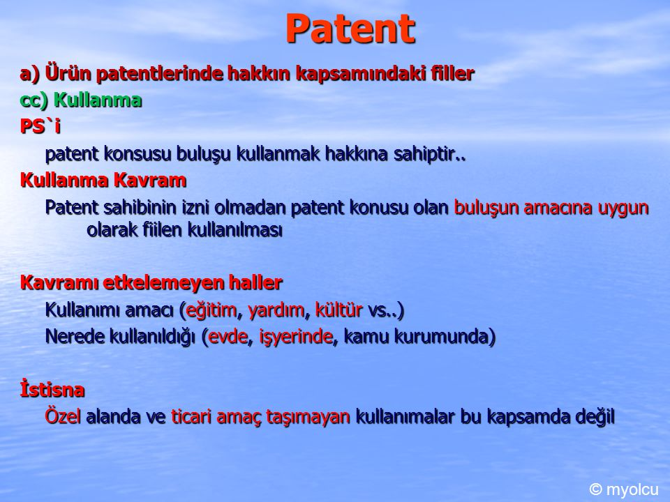 Patent 2) Buluşun dolayılı kullanılması Dolayılı kullanım kavramı Patent konsusu usulü veya ürünü kullanmaya yetkili olanların bunlara ilişkin esaslı unsur veya araçları, ürün veya usulü kullanmaya yetkili olamayan kişilere vermesidir.