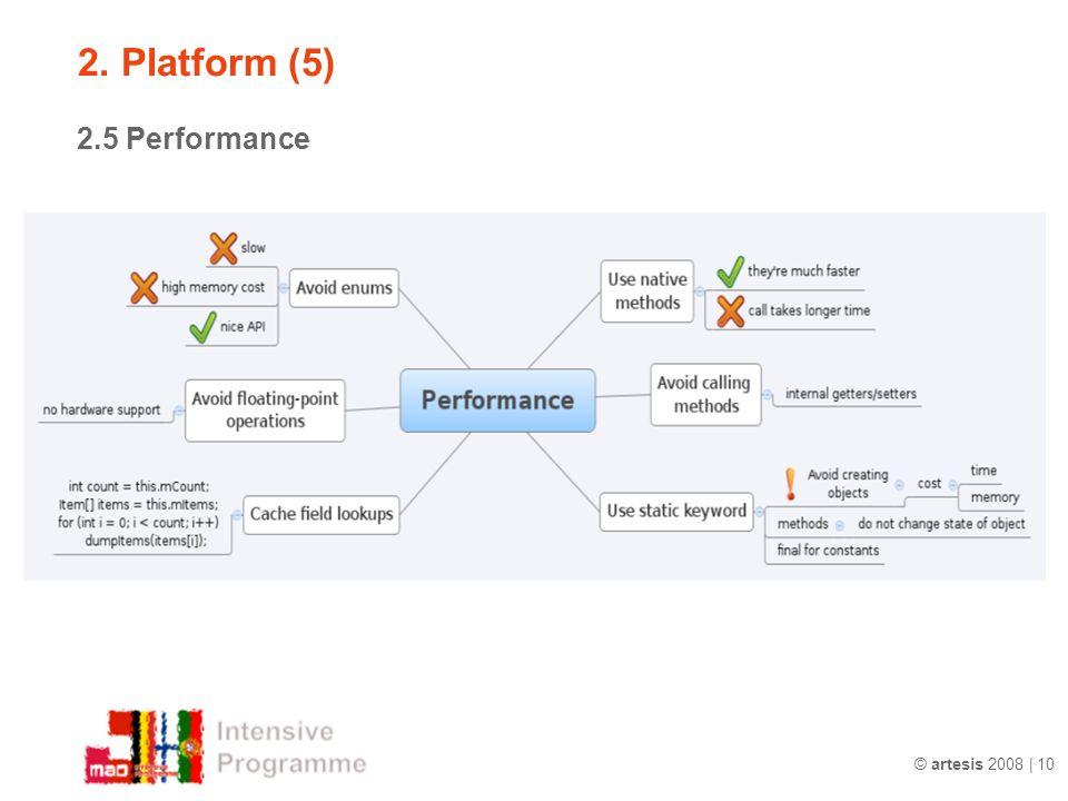 © artesis 2008 | 10 2.5 Performance 2. Platform (5)
