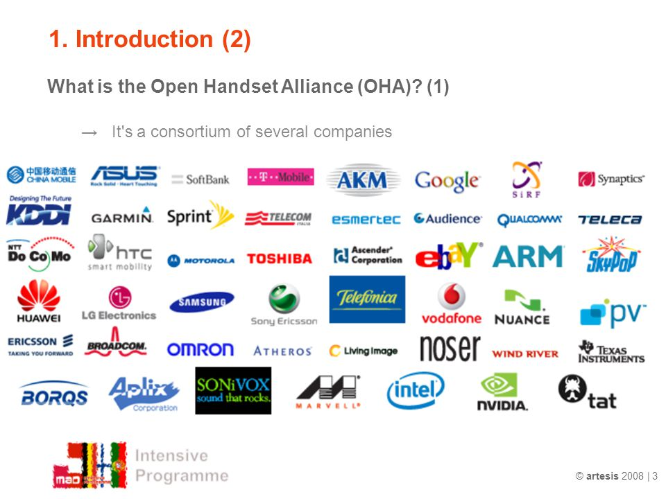 © artesis 2008 | 3 1.Introduction (2) What is the Open Handset Alliance (OHA).