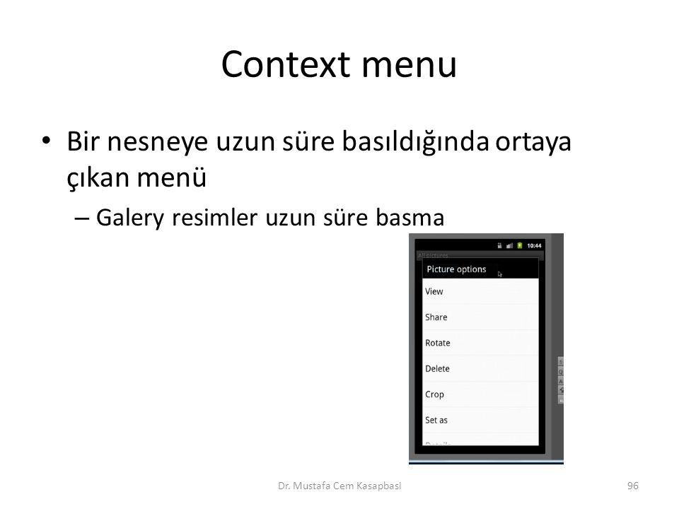 Context menu Bir nesneye uzun süre basıldığında ortaya çıkan menü – Galery resimler uzun süre basma Dr. Mustafa Cem Kasapbasi96