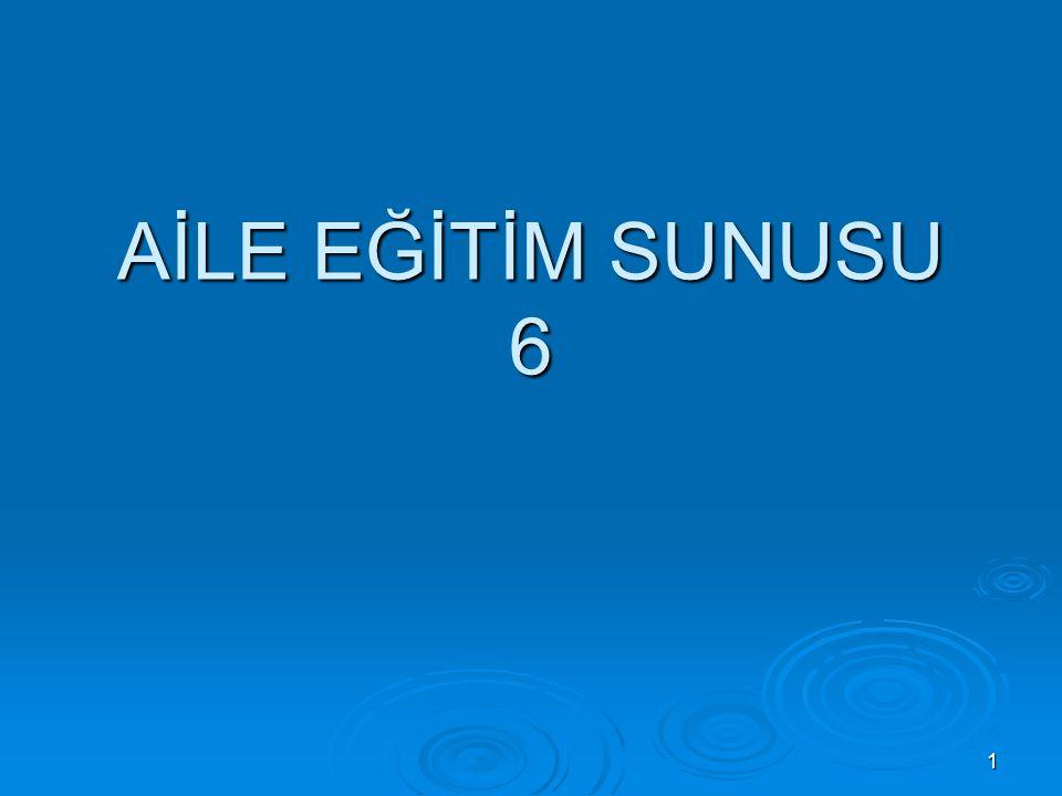 1 AİLE EĞİTİM SUNUSU 6