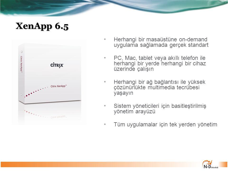 XenApp 6.5 Herhangi bir masaüstüne on-demand uygulama sağlamada gerçek standart PC, Mac, tablet veya akıllı telefon ile herhangi bir yerde herhangi bi