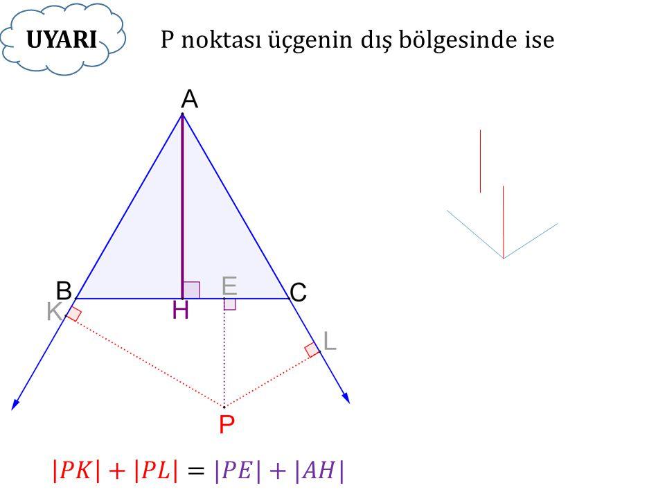 P noktası üçgenin dış bölgesinde iseUYARI