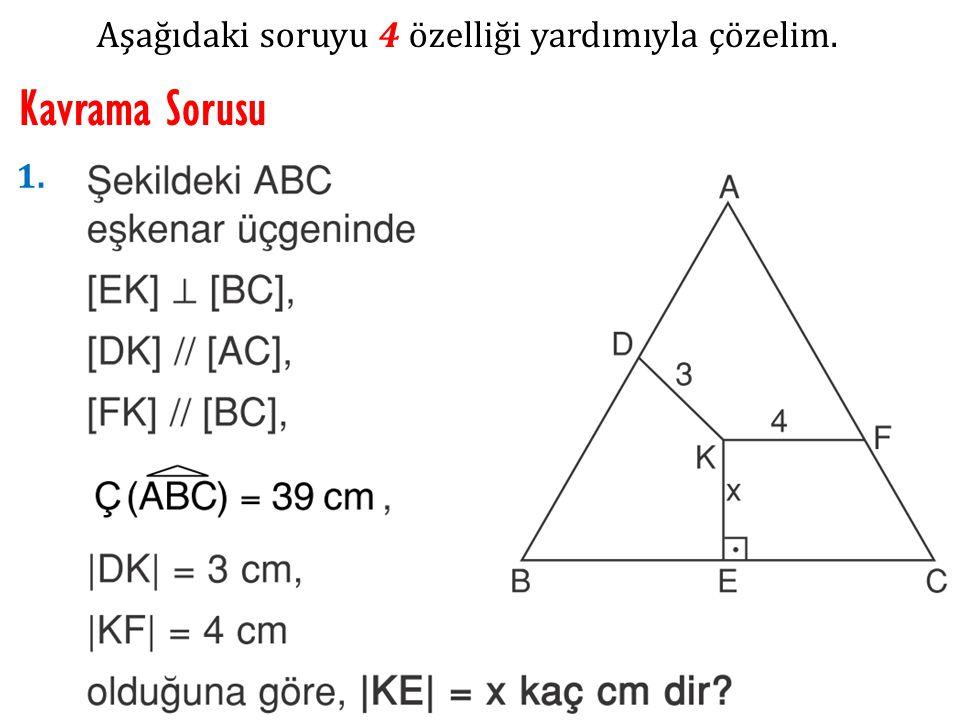 Aşağıdaki soruyu 4 özelliği yardımıyla çözelim. Kavrama Sorusu 1.