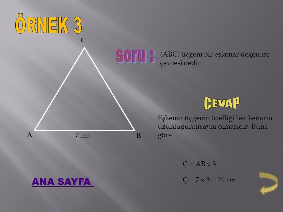 A B C 7 cm (ABC) üçgeni bir eşkenar üçgen ise çevresi nedir Eşkenar üçgenin özelliği her kenarın uzunluğunun aynı olmasıdır.
