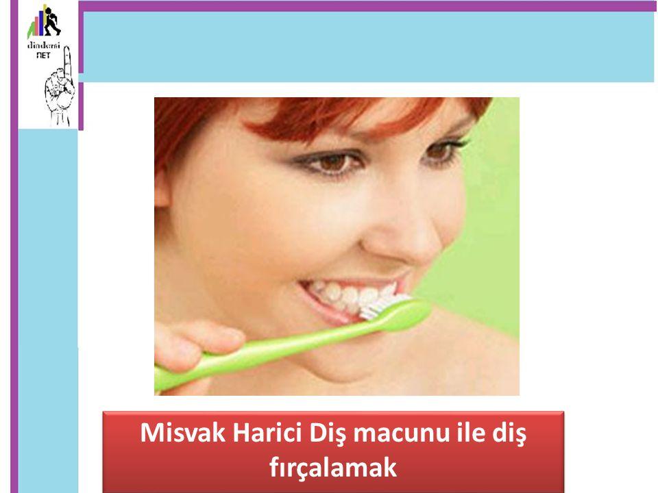 Misvak Harici Diş macunu ile diş fırçalamak