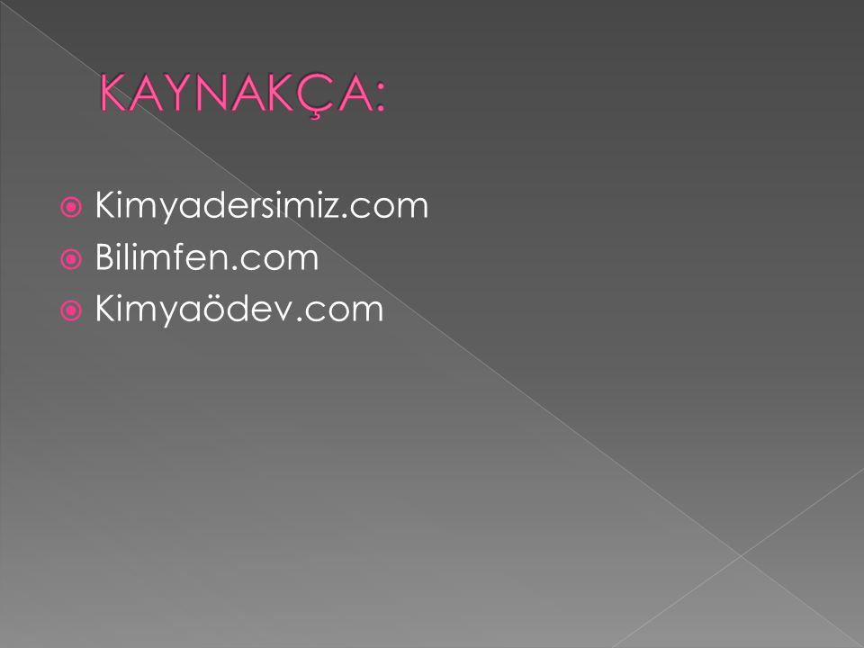  Kimyadersimiz.com  Bilimfen.com  Kimyaödev.com