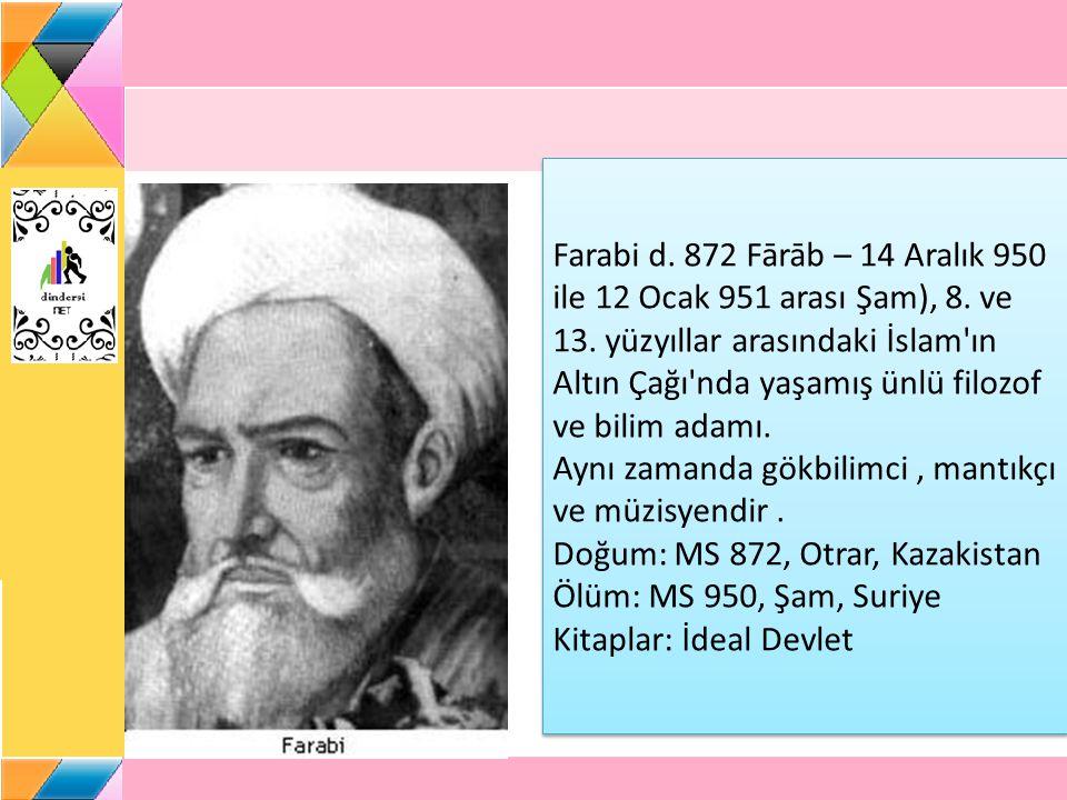 Farabi d.872 Fārāb – 14 Aralık 950 ile 12 Ocak 951 arası Şam), 8.