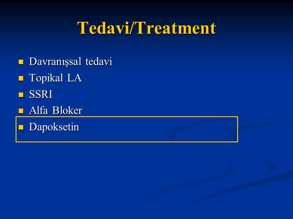 Tedavi/Treatment Davranışsal tedavi Topikal LA SSRI Alfa Bloker Dapoksetin