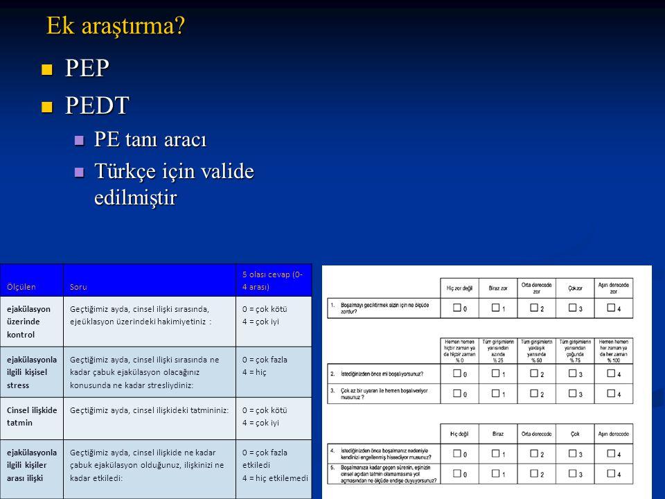PEP PEP PEDT PEDT PE tanı aracı PE tanı aracı Türkçe için valide edilmiştir Türkçe için valide edilmiştir Ek araştırma.