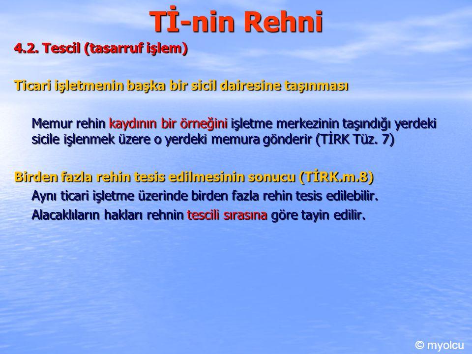 Tİ-nin Rehni 4.2. Tescil (tasarruf işlem) Ticari işletmenin başka bir sicil dairesine taşınması Memur rehin kaydının bir örneğini işletme merkezinin t