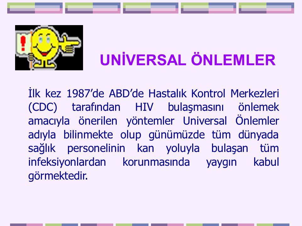 İlk kez 1987'de ABD'de Hastalık Kontrol Merkezleri (CDC) tarafından HIV bulaşmasını önlemek amacıyla önerilen yöntemler Universal Önlemler adıyla bili
