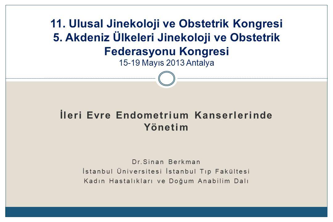 Endometrium Kanseri: Evre IVB Tedavi  İntra-abdominal metastazlar  Sitoredüktif Cerrahi  KT ± RT (bireysel değerlendirme)  Neoadjuvan KT yanıt verirse  Sitoredüktif Cerrahi ± RT (bireysel değerlendirme)  Ekstra-abdominal uzak metastazlar Kişiselleştirilmiş Yaklaşımlar  Cerrahi (pelvik, abdomenal, uzak metastazlara)  RT (pelvik, uzak metastazlara)  KT ( sistemik etki )  HT [ER (+) ve PR (+) olgulara ]