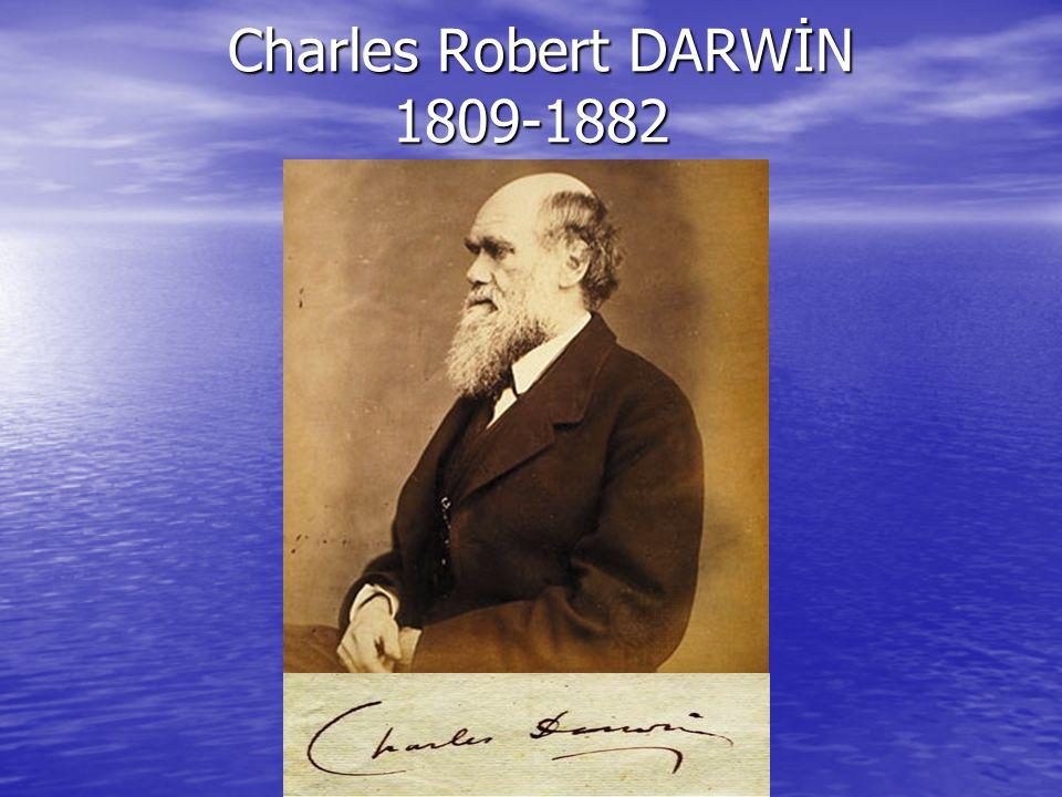 Charles Robert DARWİN 1809-1882 Charles Robert DARWİN 1809-1882