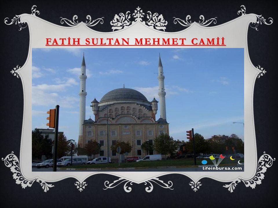 FATİH SULTAN MEHMET CAMİİ