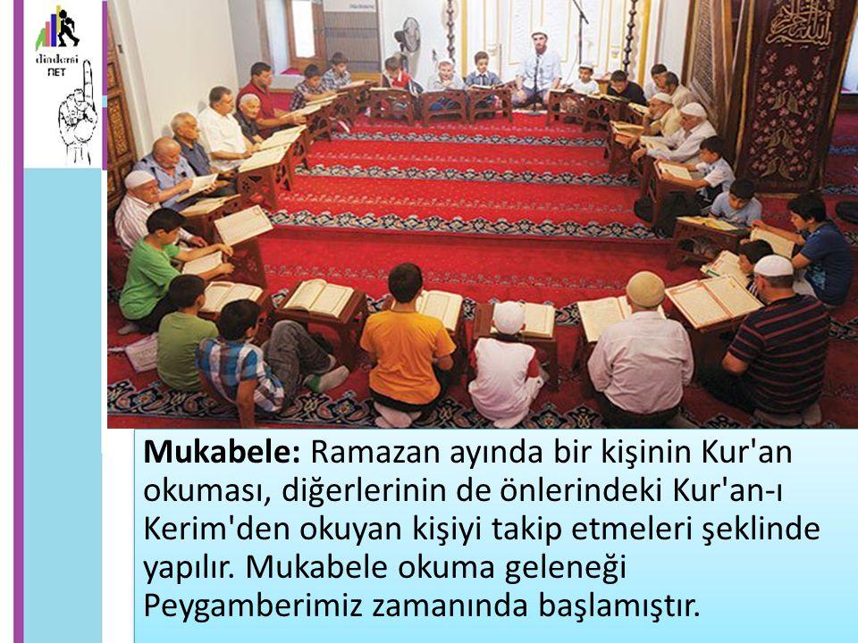 Kur an ın indirildiği 23 yıl boyunca her yıl Ramazan ayında vahiy meleği Cebrail ve Hz.