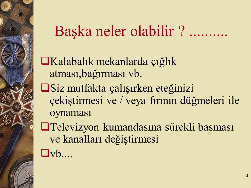 35 devam Cezanın etkili olabilmesi için;  Bir kez cezalandırılan davranışı her zaman cezalandırın.