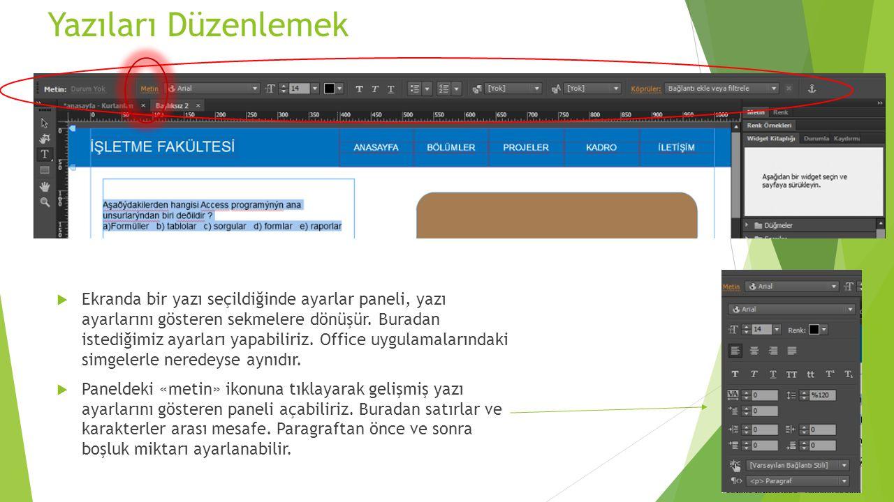 Yazıları Düzenlemek  Ekranda bir yazı seçildiğinde ayarlar paneli, yazı ayarlarını gösteren sekmelere dönüşür.