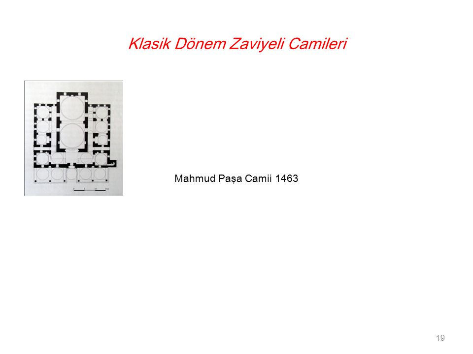 Klasik Dönem Zaviyeli Camileri 19 Mahmud Paşa Camii 1463