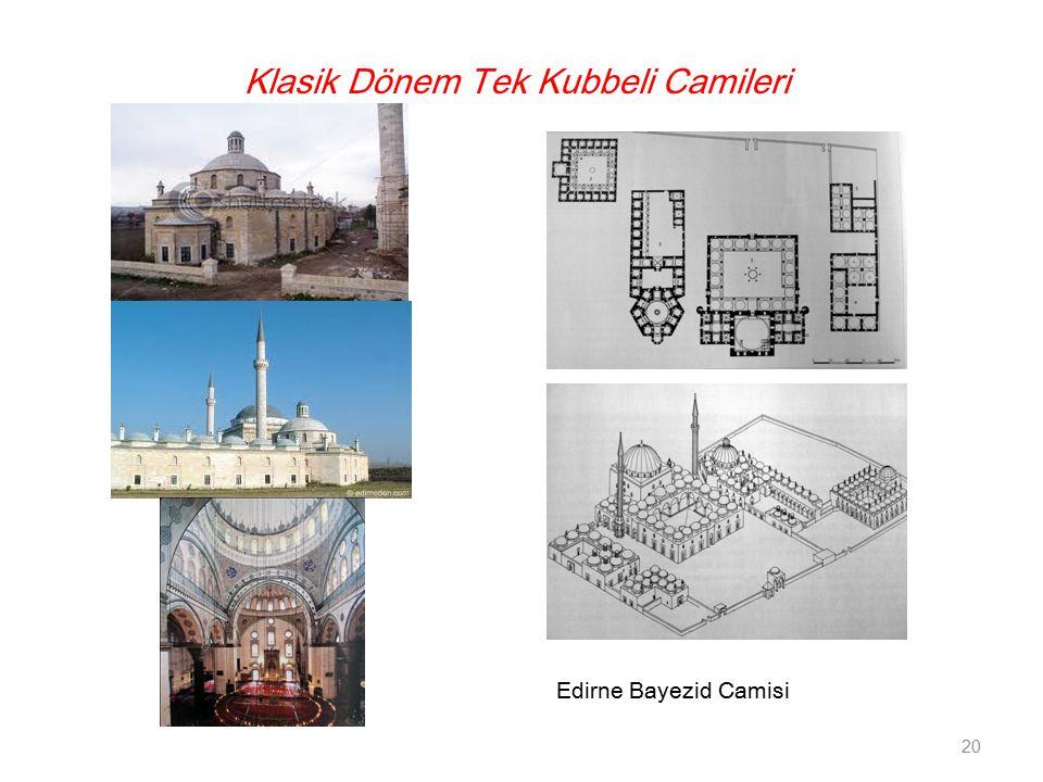 Edirne Bayezid Camisi 20 Klasik Dönem Tek Kubbeli Camileri