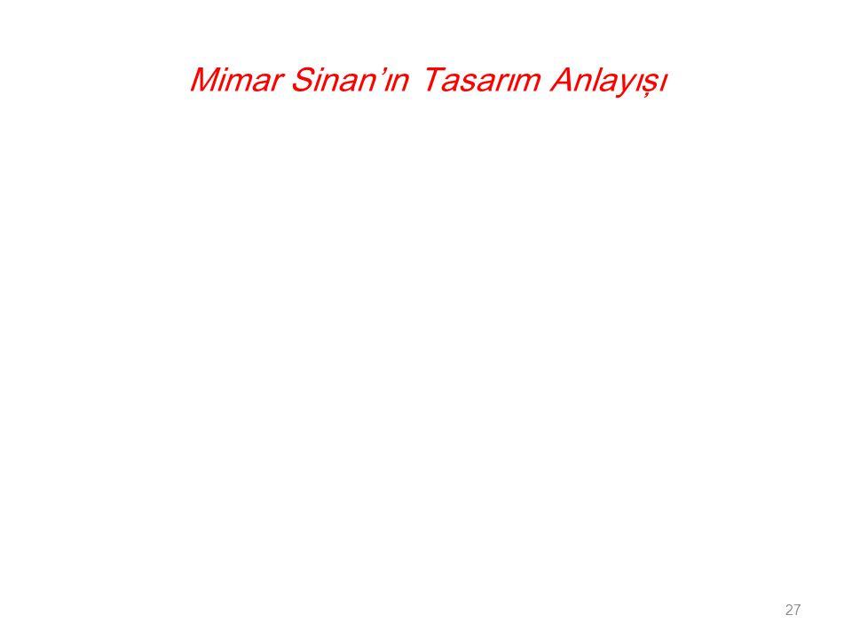Mimar Sinan'ın Tasarım Anlayışı 27