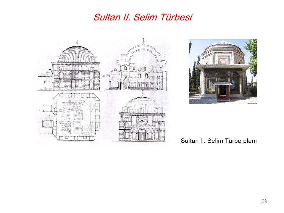 Sultan II. Selim Türbesi Sultan II. Selim Türbe planı 39