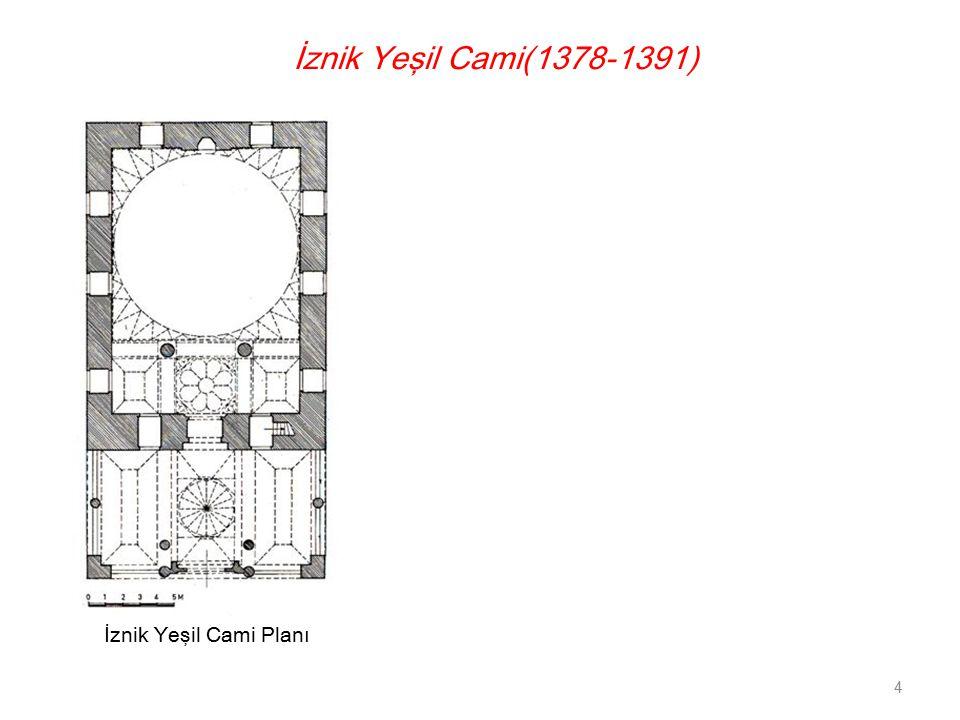İznik Yeşil Cami(1378-1391) İznik Yeşil Cami Planı 4