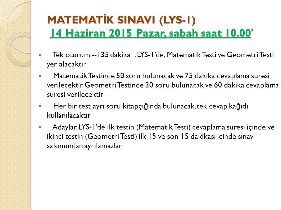 MATEMAT İ K SINAVI (LYS-1) 14 Haziran 2015 Pazar, sabah saat 10.00' Tek oturum.--135 dakika.