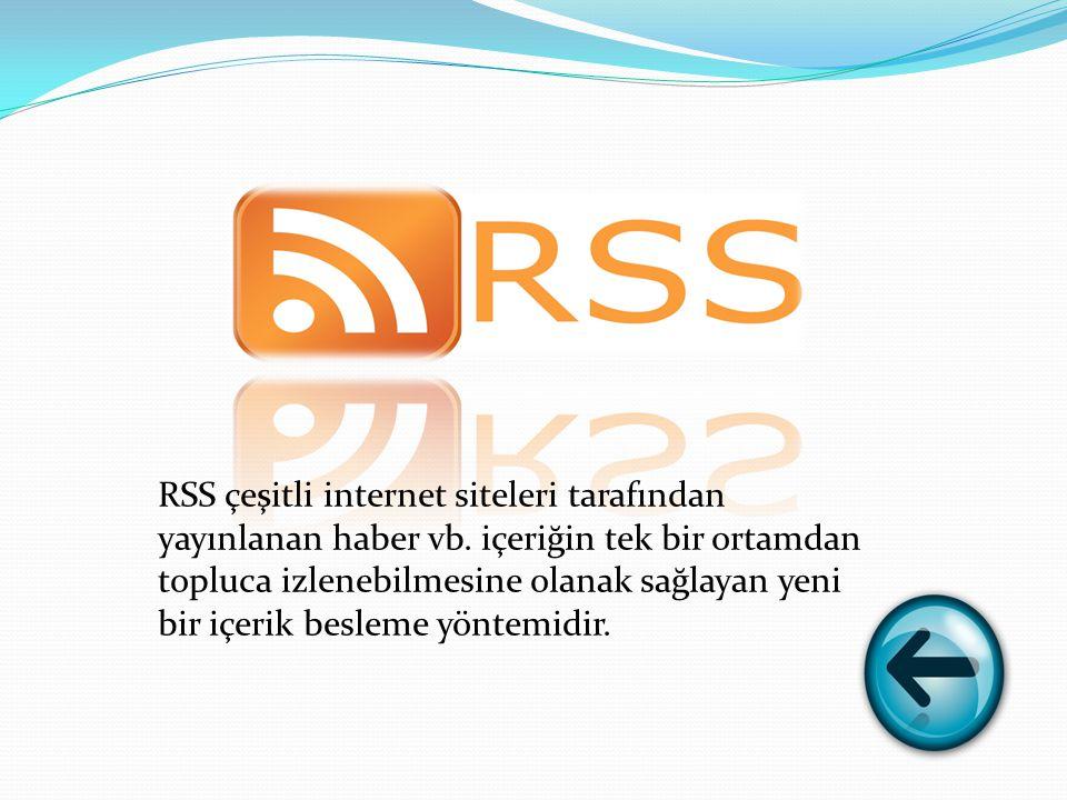 RSS çeşitli internet siteleri tarafından yayınlanan haber vb.