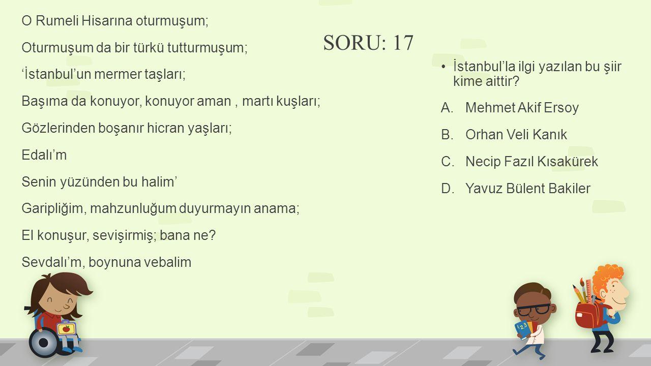 O Rumeli Hisarına oturmuşum; Oturmuşum da bir türkü tutturmuşum; 'İstanbul'un mermer taşları; Başıma da konuyor, konuyor aman, martı kuşları; Gözlerin