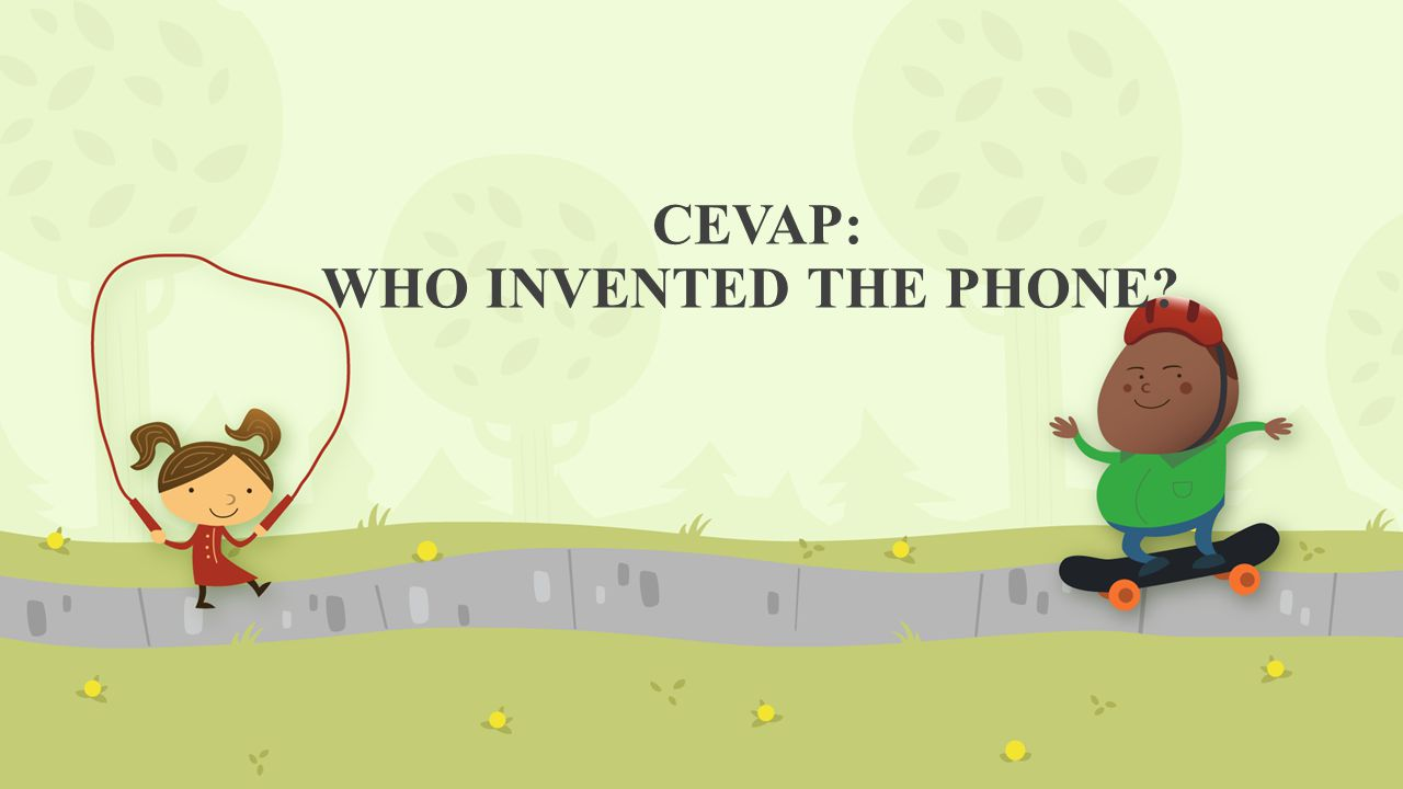 CEVAP: WHO INVENTED THE PHONE?