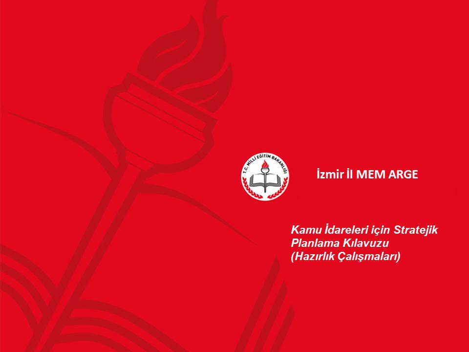 İzmir İl MEM ARGE Kamu İdareleri için Stratejik Planlama Kılavuzu (Hazırlık Çalışmaları)