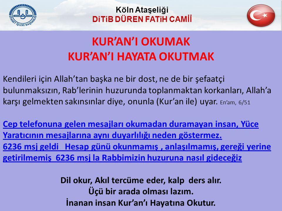 KUR'AN'I OKUMAK KUR'AN'I HAYATA OKUTMAK Kendileri için Allah'tan başka ne bir dost, ne de bir şefaatçi bulunmaksızın, Rab'lerinin huzurunda toplanmakt