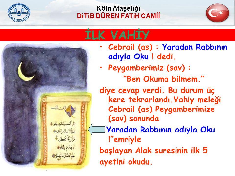 """Cebrail (as) : Yaradan Rabbının adıyla Oku ! dedi. Peygamberimiz (sav) : """"Ben Okuma bilmem."""" diye cevap verdi. Bu durum üç kere tekrarlandı.Vahiy mele"""
