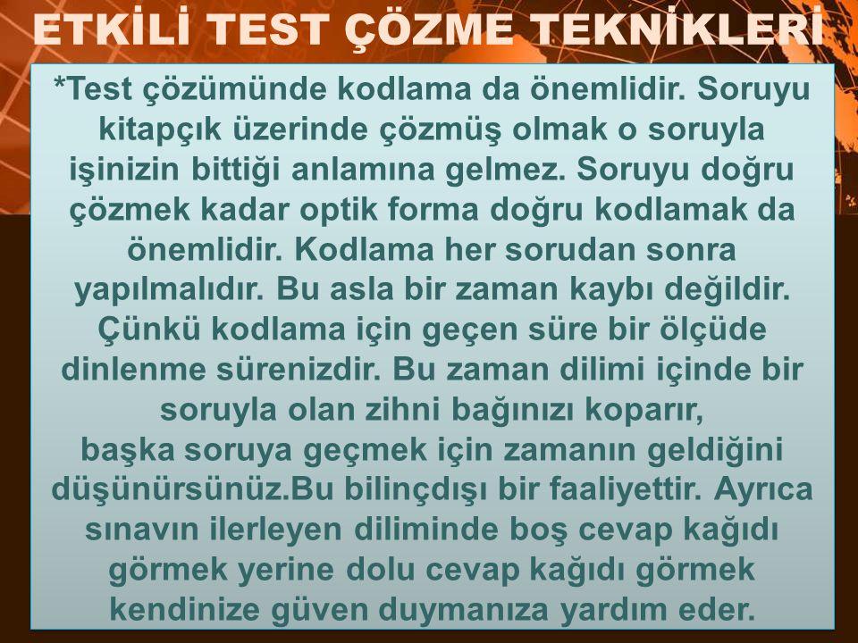 *Test çözümünde kodlama da önemlidir.