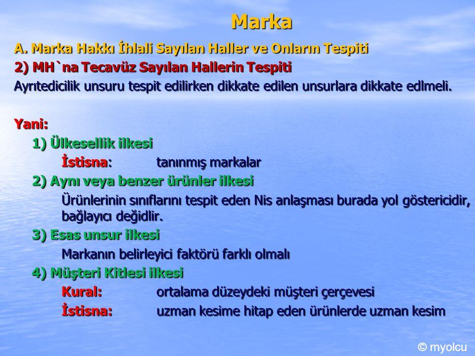 Marka A. Marka Hakkı İhlali Sayılan Haller ve Onların Tespiti 2) MH`na Tecavüz Sayılan Hallerin Tespiti Ayrıtedicilik unsuru tespit edilirken dikkate