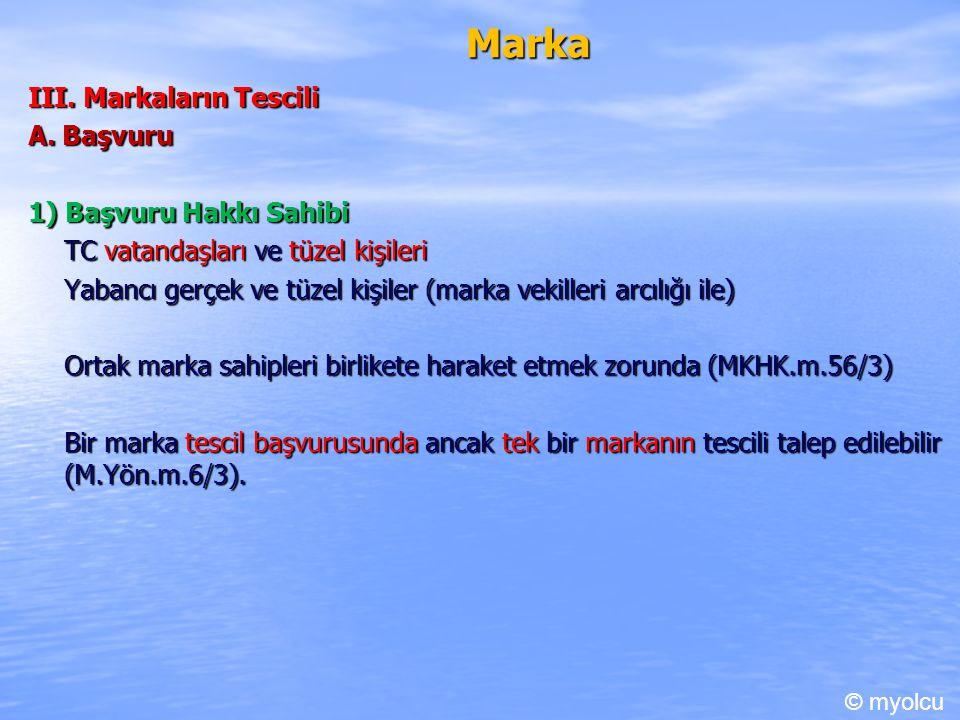 Marka III.Markaların Tescili A.