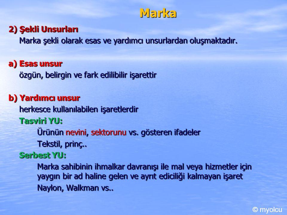 Marka 2) Şekli Unsurları Marka şekli olarak esas ve yardımcı unsurlardan oluşmaktadır.