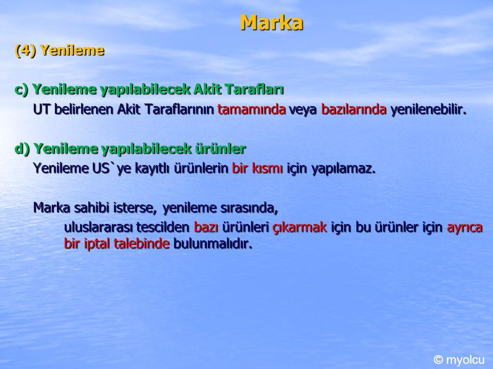 Marka (4) Yenileme c) Yenileme yapılabilecek Akit Tarafları UT belirlenen Akit Taraflarının tamamında veya bazılarında yenilenebilir. d) Yenileme yapı