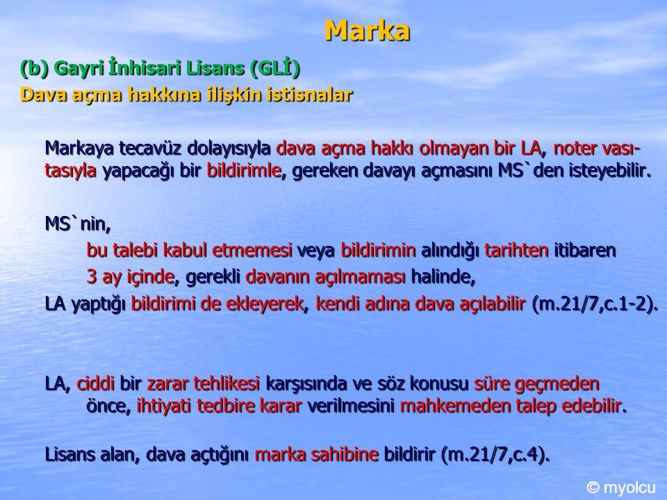 Marka (b) Gayri İnhisari Lisans (GLİ) Dava açma hakkına ilişkin istisnalar Markaya tecavüz dolayısıyla dava açma hakkı olmayan bir LA, noter vası- tas