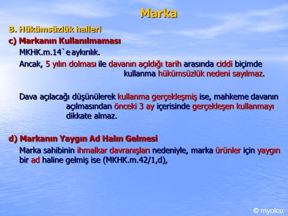 Marka B.Hükümsüzlük halleri c) Markanın Kullanılmaması MKHK.m.14`e aykırılık.