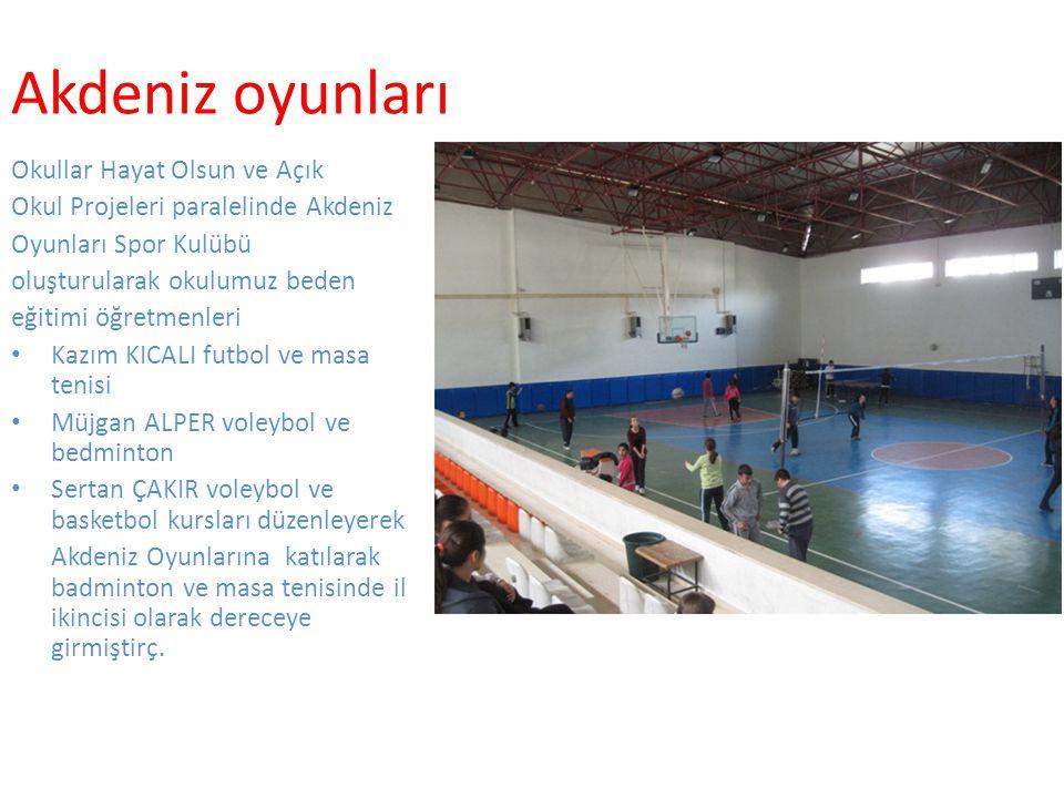 Akdeniz oyunları Okullar Hayat Olsun ve Açık Okul Projeleri paralelinde Akdeniz Oyunları Spor Kulübü oluşturularak okulumuz beden eğitimi öğretmenleri Kazım KICALI futbol ve masa tenisi Müjgan ALPER voleybol ve bedminton Sertan ÇAKIR voleybol ve basketbol kursları düzenleyerek Akdeniz Oyunlarına katılarak badminton ve masa tenisinde il ikincisi olarak dereceye girmiştirç.